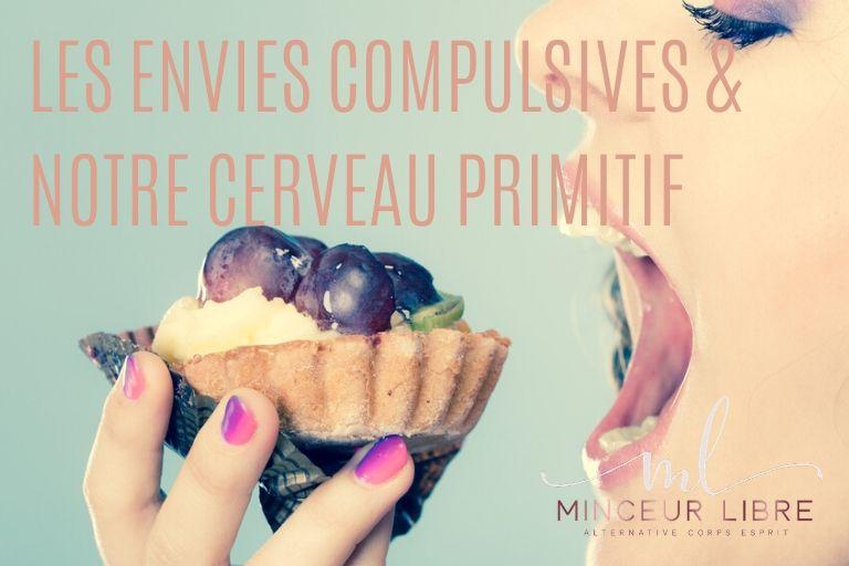 envie-compulsives-alimentaires-compulsions-alimentaire-réaction-cerveau-primitif